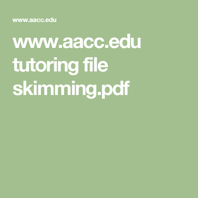 www.aacc.edu tutoring file skimming.pdf