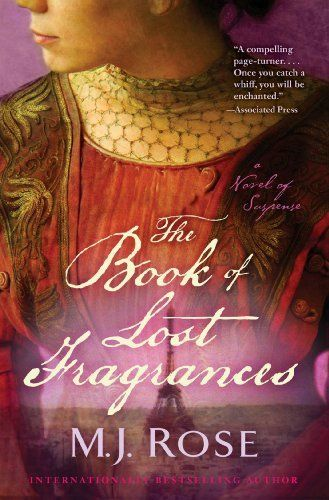 The Book Of Lost Fragrances Fragrance Novels Atria Books