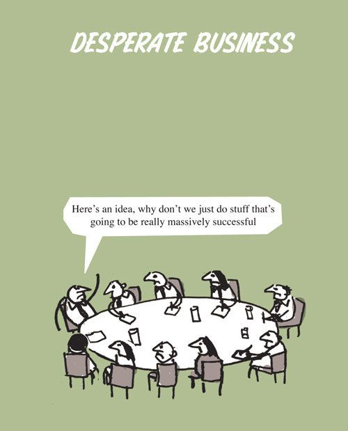 Desperate Business Strategy Work Humor Work Quotes Business