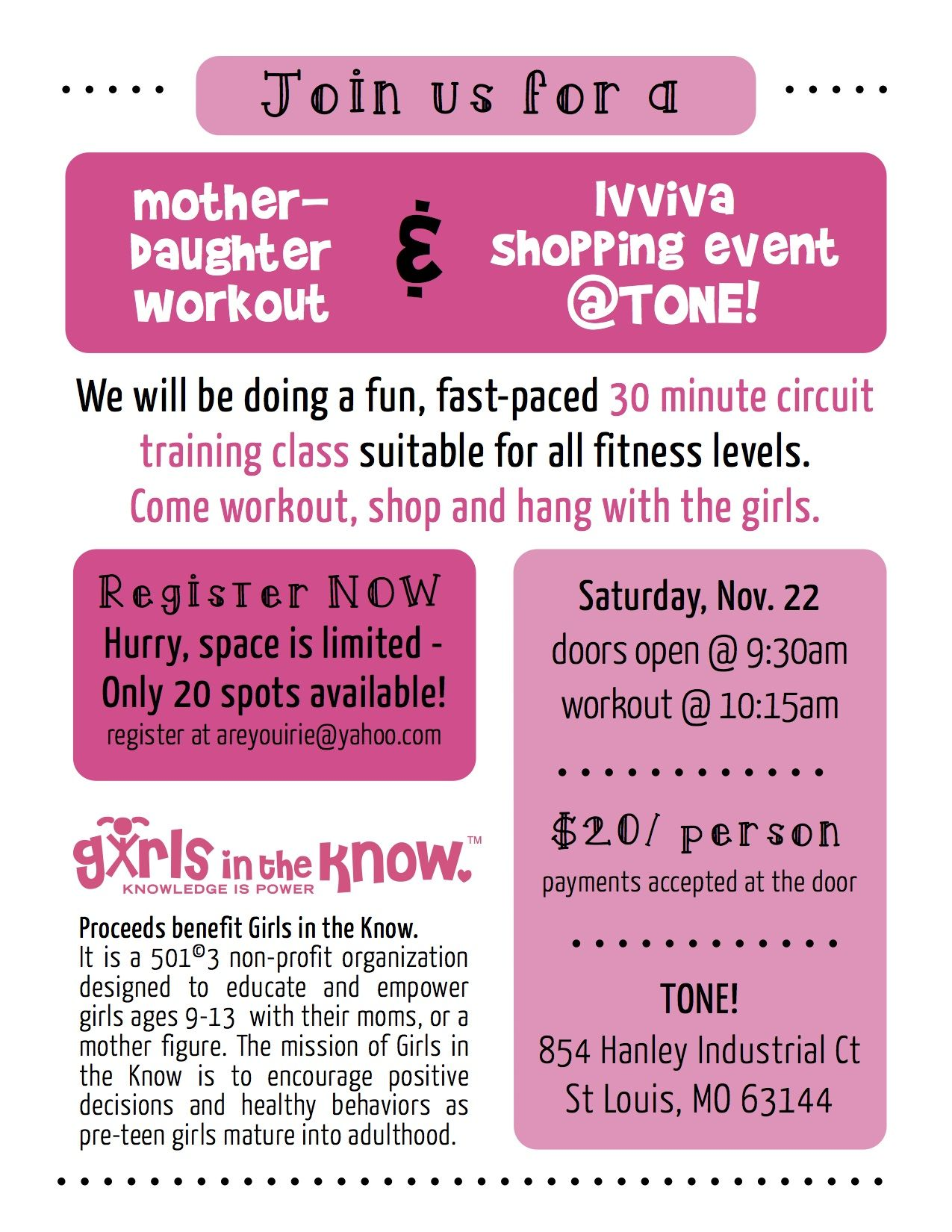 Girls in the Know Mother-Daughter Workout & Shopping Event  We will be doing a fun, fast-paced 30 minute circuit training class suitable for all fitness levels. Come workout, shop and hang with the girls.   Register now-space is limited to 20 participants!  $20/person