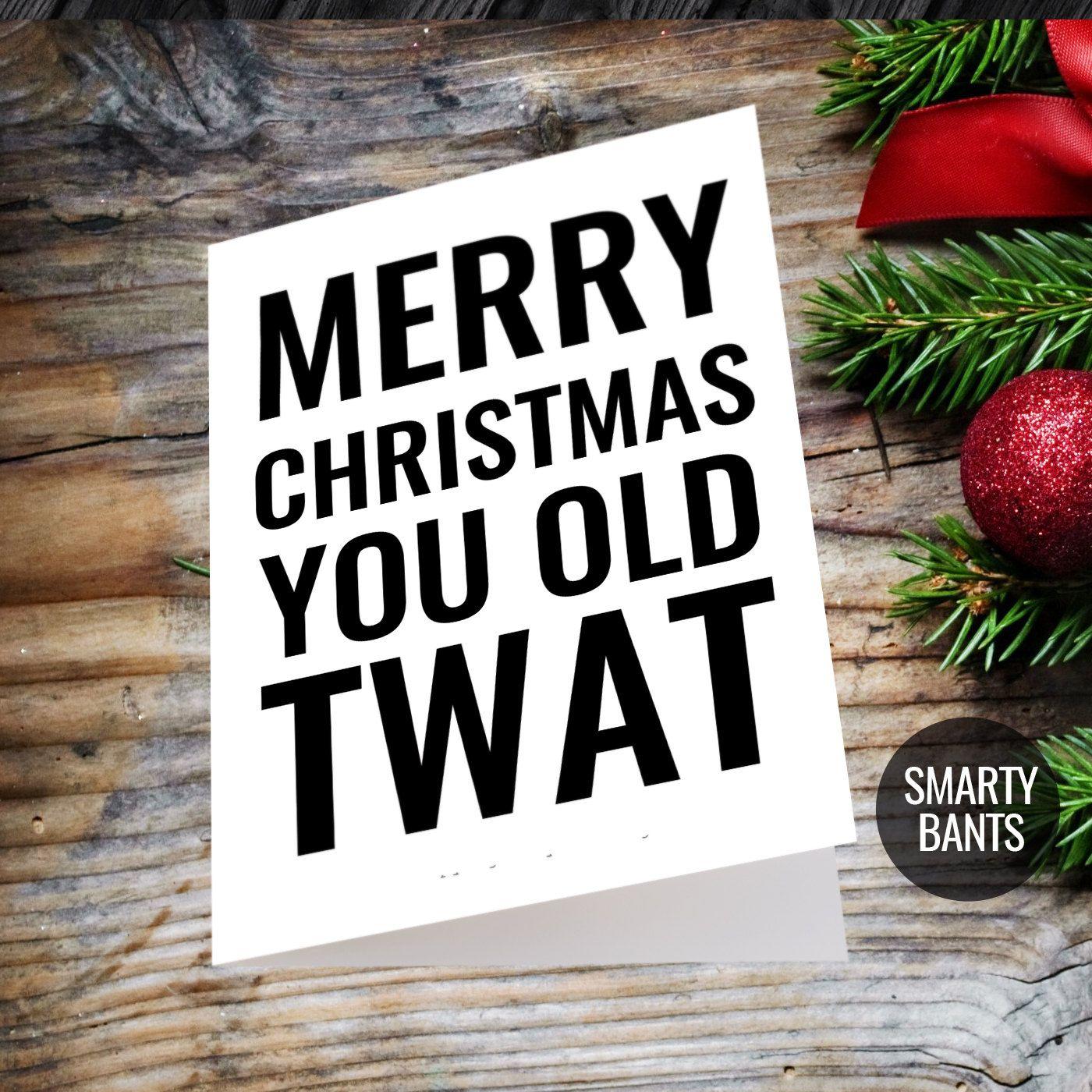 Funny Christmas Card, Rude Christmas Card, Merry Christmas You Old ...