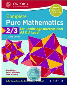 Complete Pure Mathematics 2 3 For Cambridge International As A Level Student Book 2 E New 2018 Mathematics Cambridge Education Level