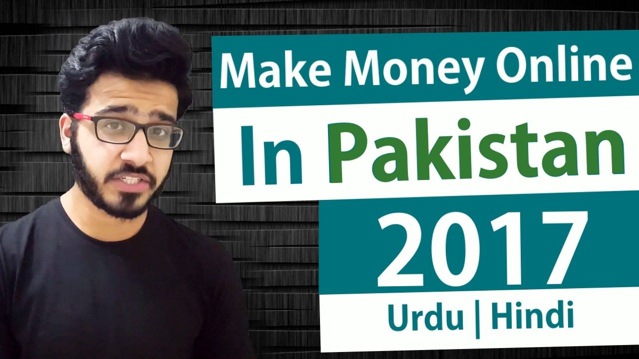6 Best Ways To Earn Money Online In Pakistan 2017  Urdu  Hindi  Watch