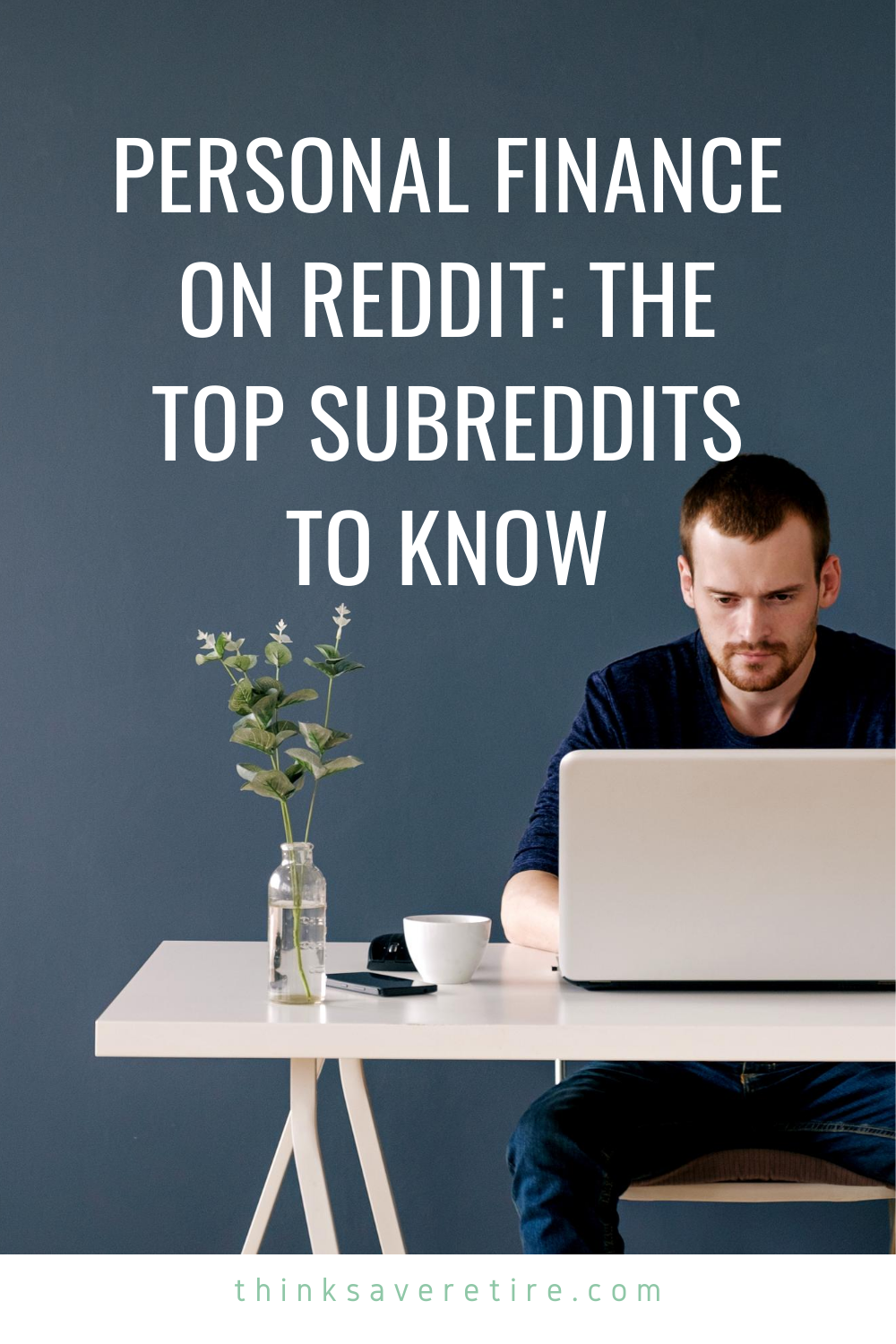 Personal Finance On Reddit The Top Subreddits To Know Personal Finance Finance Early Retirement