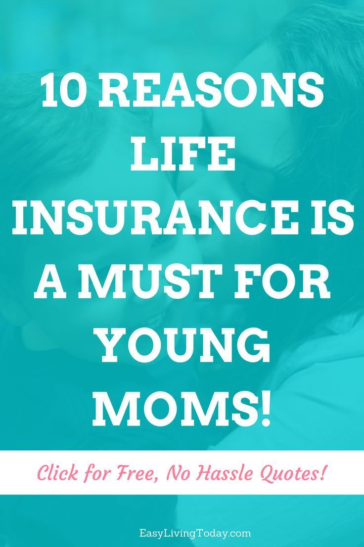 10 reasons life insurance is a must for young moms life