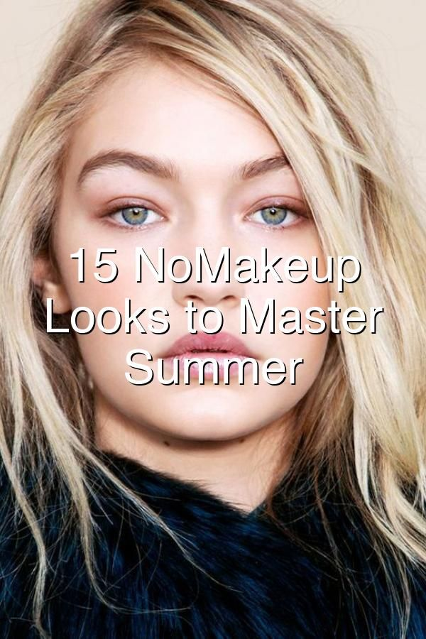 15 NoMakeup Makeup Looks to Master This Summer#876