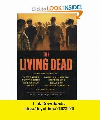 The Living Dead 9781607515227 Stephen King George R R Martin Joe Hill Clive Barker Neil Gaiman Laurell K Zombies Books Stephen King Books Stephen King