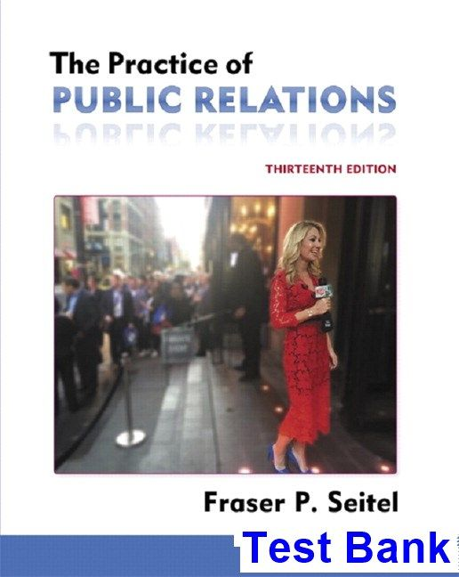 Practice of public relations 13th edition seitel test bank test practice of public relations 13th edition seitel test bank test bank solutions manual exam bank quiz bank answer key for textbook download in fandeluxe Images
