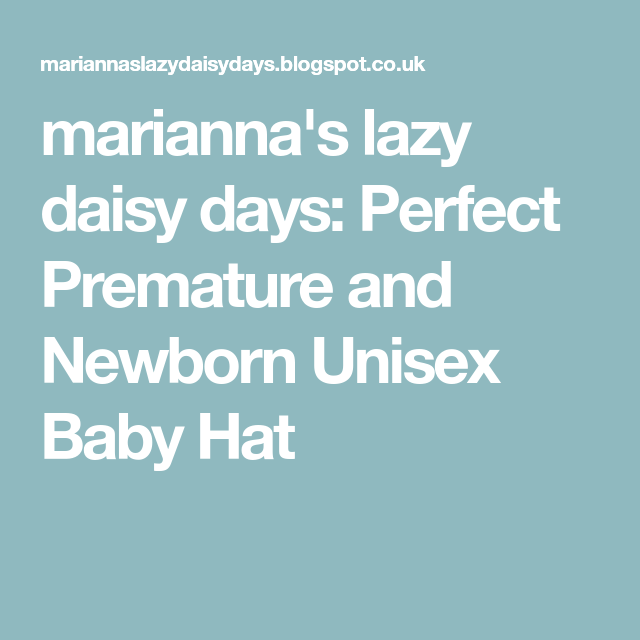 e15553e8732 marianna s lazy daisy days  Perfect Premature and Newborn Unisex Baby Hat