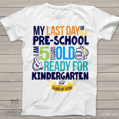 2be97f819 Pre-School last day ready for Kindergarten personalized Tshirt ...