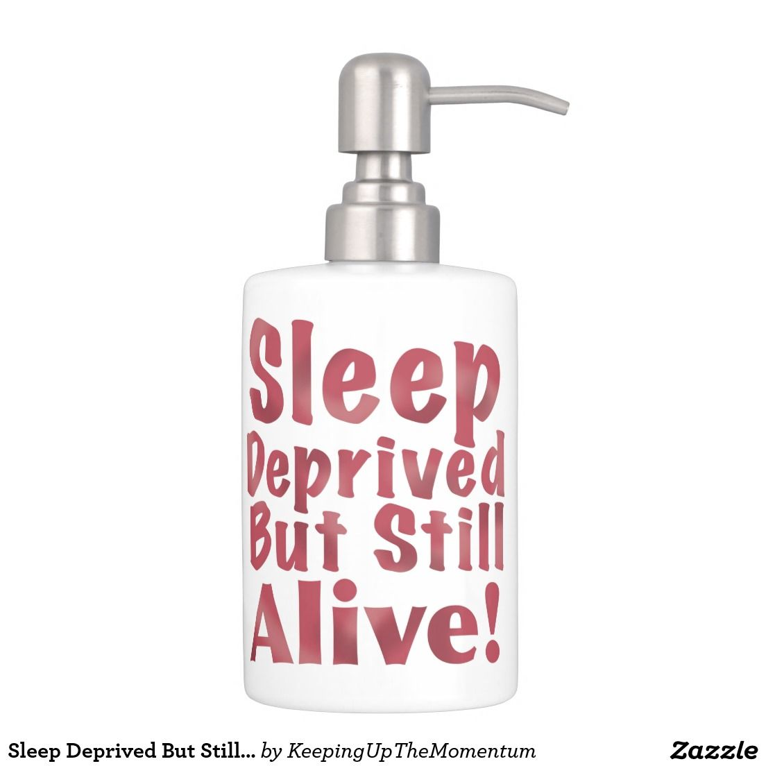 Sleep Deprived But Still Alive in Raspberry Soap Dispenser And ...