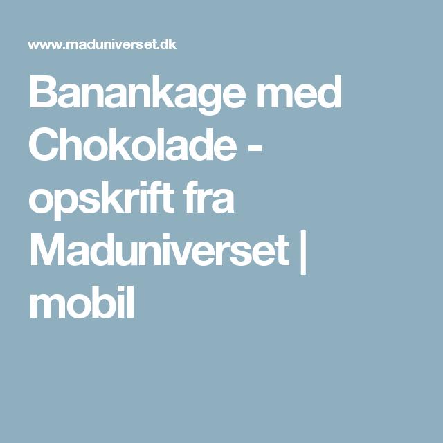 Banankage med Chokolade - opskrift fra  Maduniverset | mobil