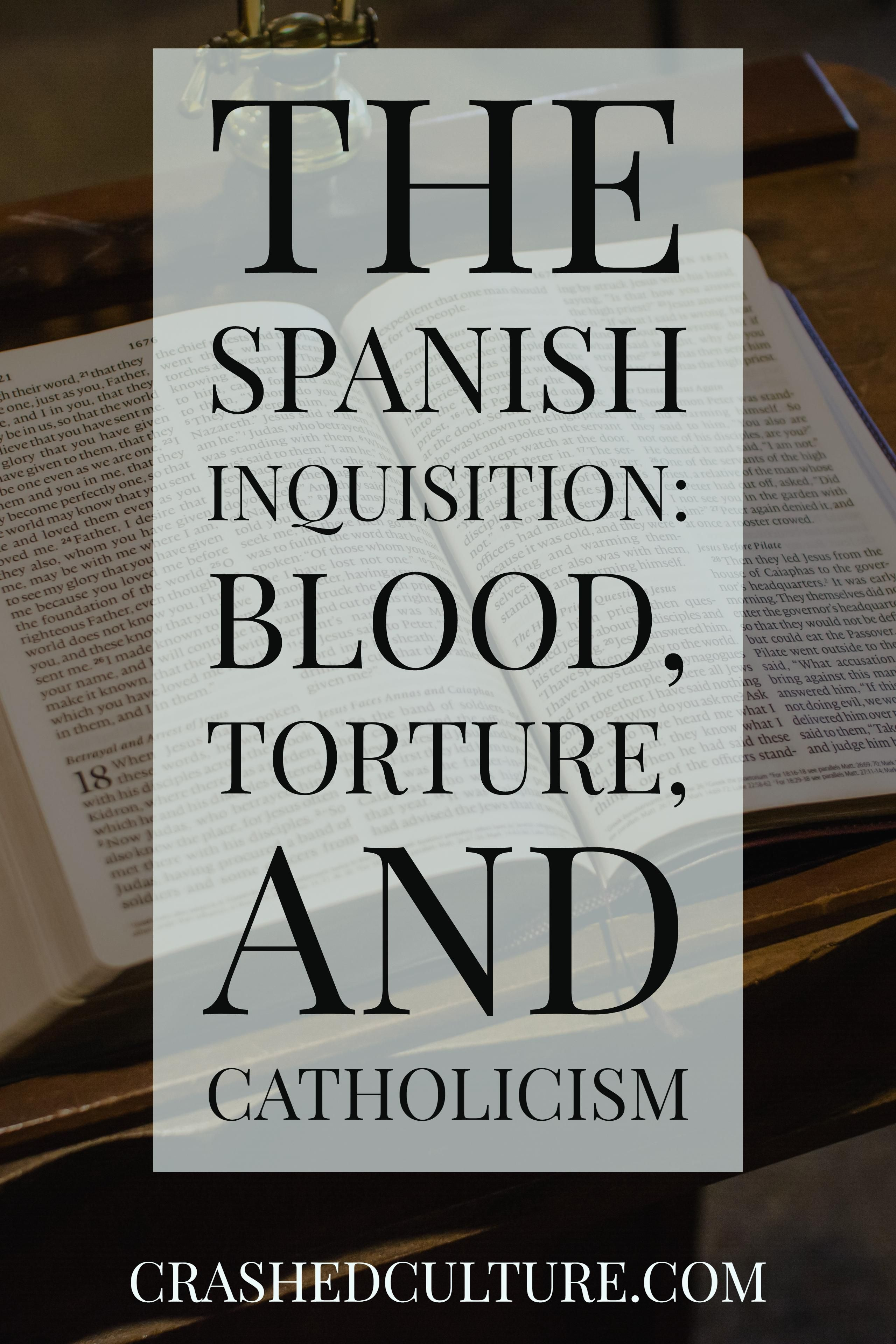 The Spanish Inquisition Blood Torture And Catholicism Spanish