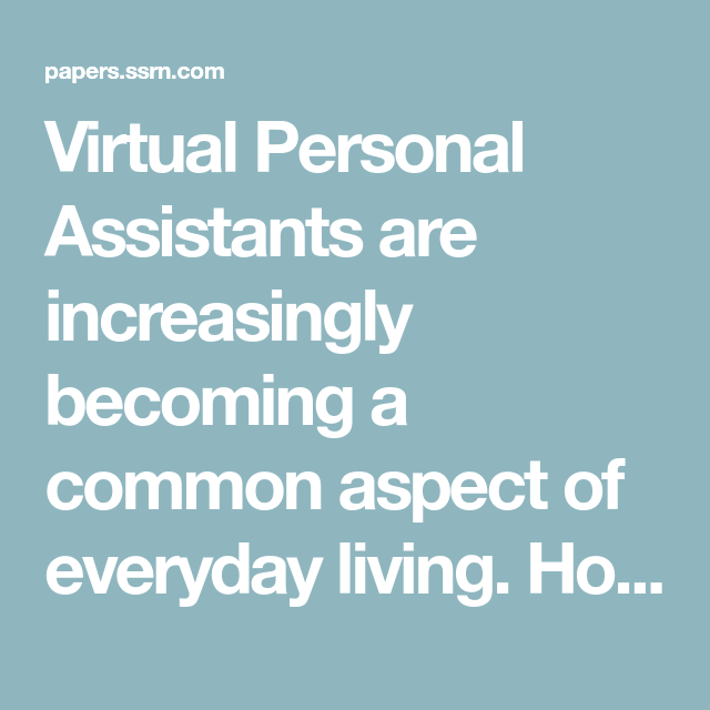 Virtual Personal Assistants Are Increasingly Becoming A Common Aspect Of Everyday Living Ho International Human Rights Law Personal Assistant Human Rights Law