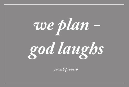 When You Make Plans God Laughs Google Search Random