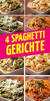 Heute gibts Pasta 4 SpaghettiGerichte 4 Mal lecker
