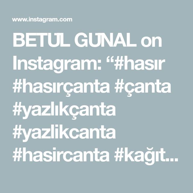 """BETÜL GÜNAL on Instagram: """"#hasır #hasırçanta #çanta #yazlıkçanta #yazlikcanta #hasircanta #kağıtipçanta #bohemian #clutchbag #moda #fashion #plajçantası #summerbag…"""""""