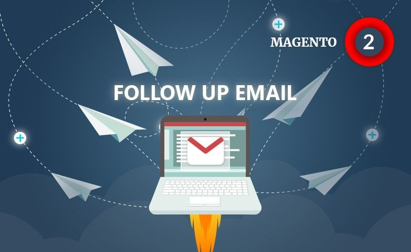 Magento  Follow Up Email Lets You Send Custom Email Based On