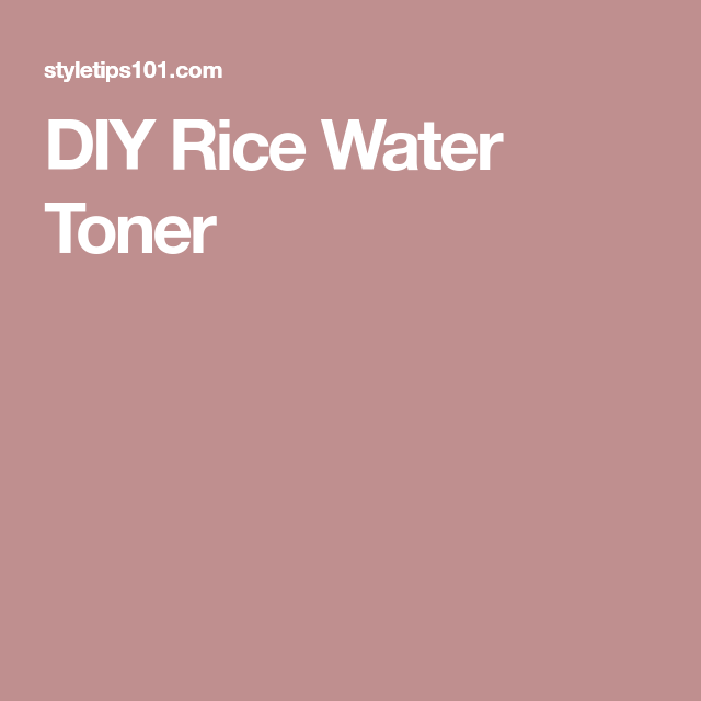 DIY Rice Water Toner
