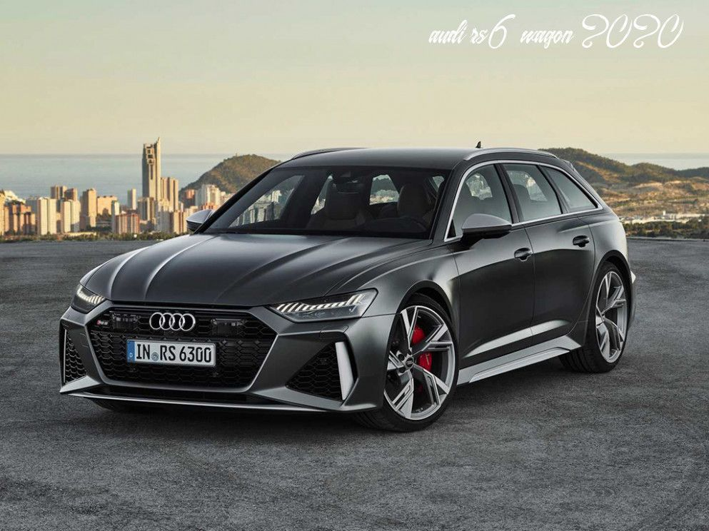 Audi Rs6 Wagon 2020 Pictures In 2020 Audi Rs6 Audi Rs Audi Rs6 Wagon