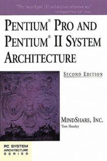 Pentium pro and pentium ii system architecture 2nd edition 978 pentium pro and pentium ii system architecture edition pentium pro and pentium ii system architecture is a book for anyone doing hardware design or fandeluxe Images