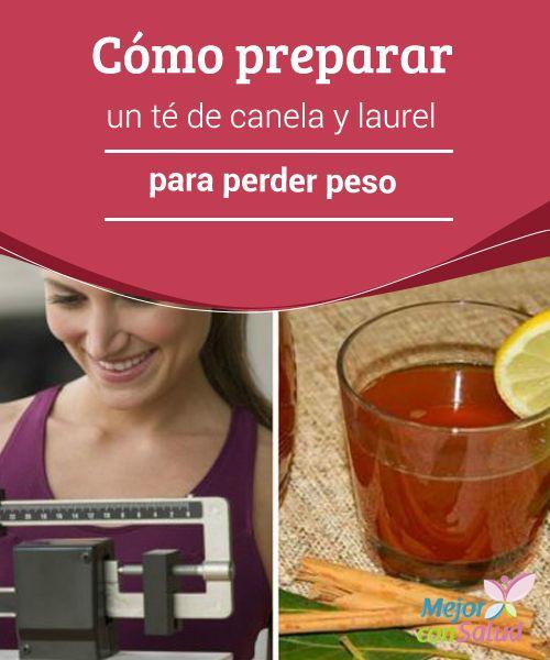 Cómo preparar un té de canela y laurel para perder peso El