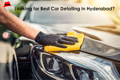 Looking for Best Car Detailing in Hyderabad? Car detailing