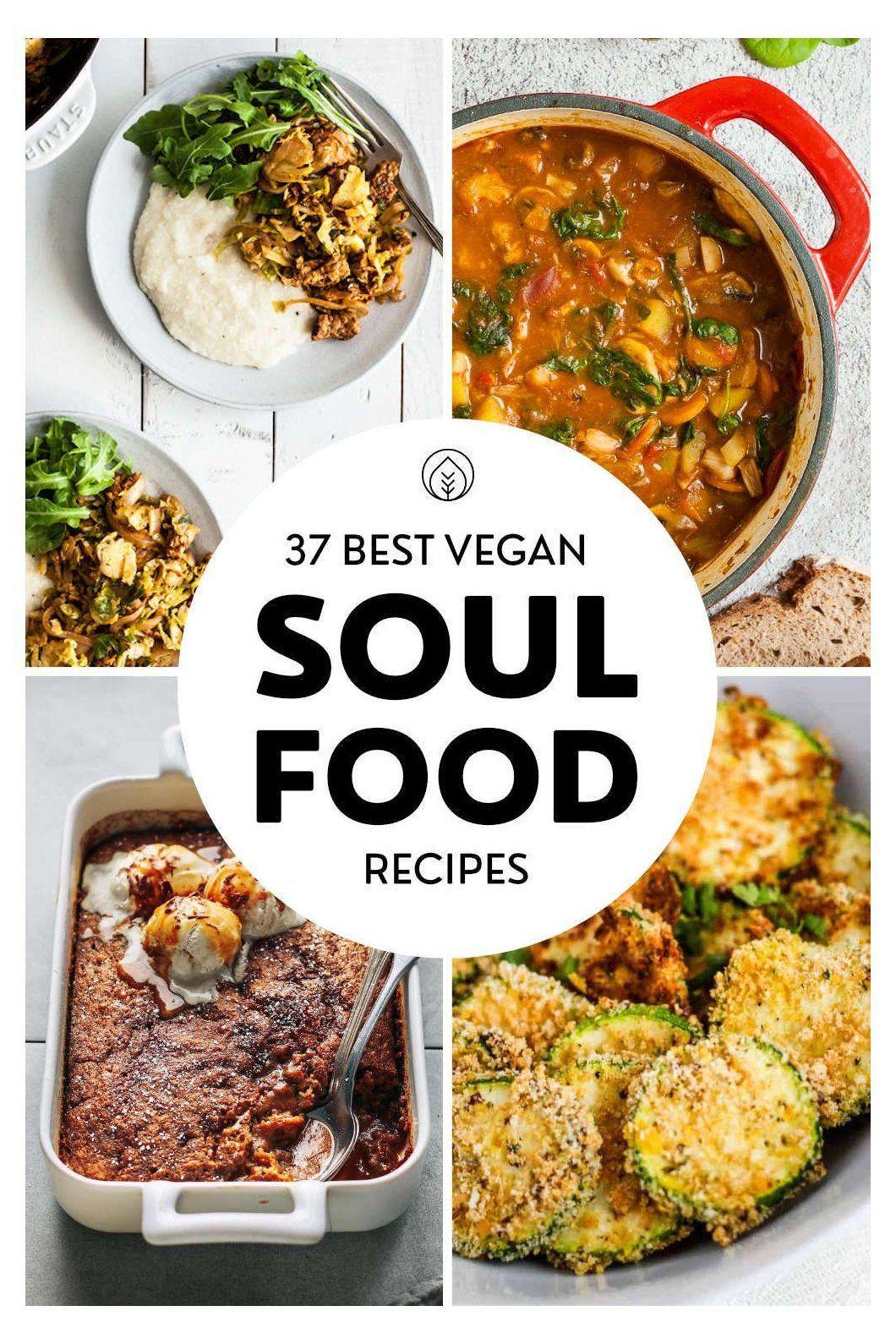 The Best Vegan Soul Food 37 Southern Inspired Comfort Recipes Find The Best Vegan Soul Food Recipes From Stews In 2020 Vegan Soul Food Vegan Dinner Recipes Soul Food