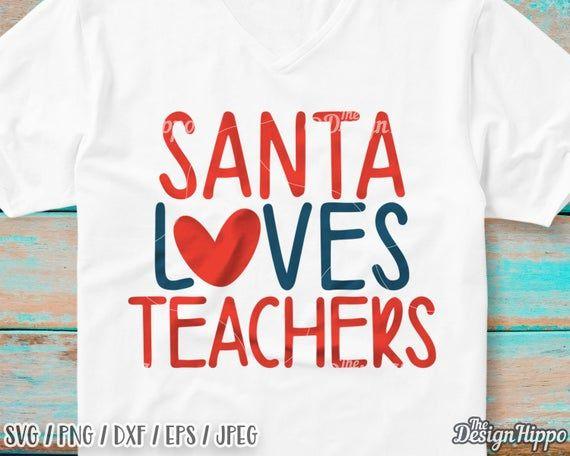 Download Santa loves teachers svg, Teacher christmas svg, Christmas ...