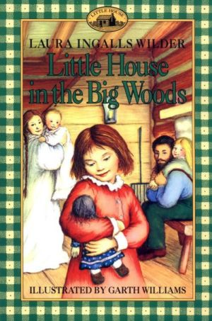Little House In The Big Woods Great Story My Mom Read This To Me