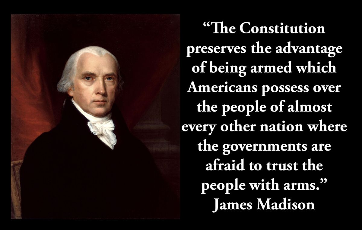 James Madison 4th President On The Right To Bear Arms Visit Us