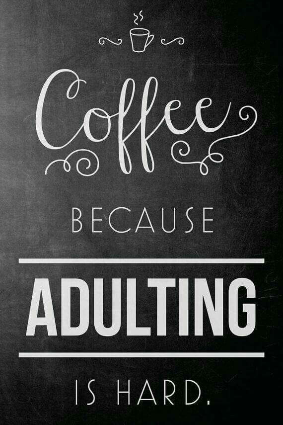 Coffee. Because Adulting is hard. Coffee humor #coffeehumor Coffee. Because Adulting is hard. Coffee humor #coffeehumor
