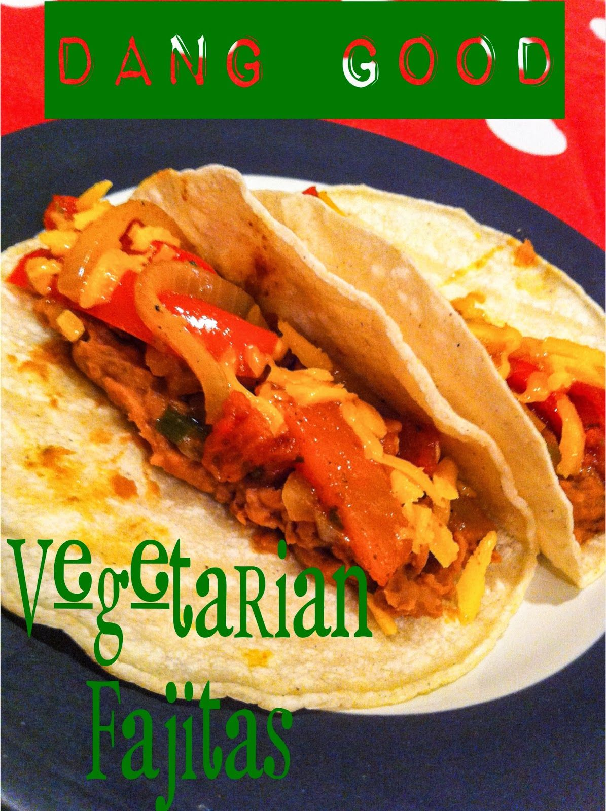 Fast and Easy Vegetarian Fajitas   Alohamora: Open a Book. Dang Good! http://alohamoraopenabook.blogspot.com/