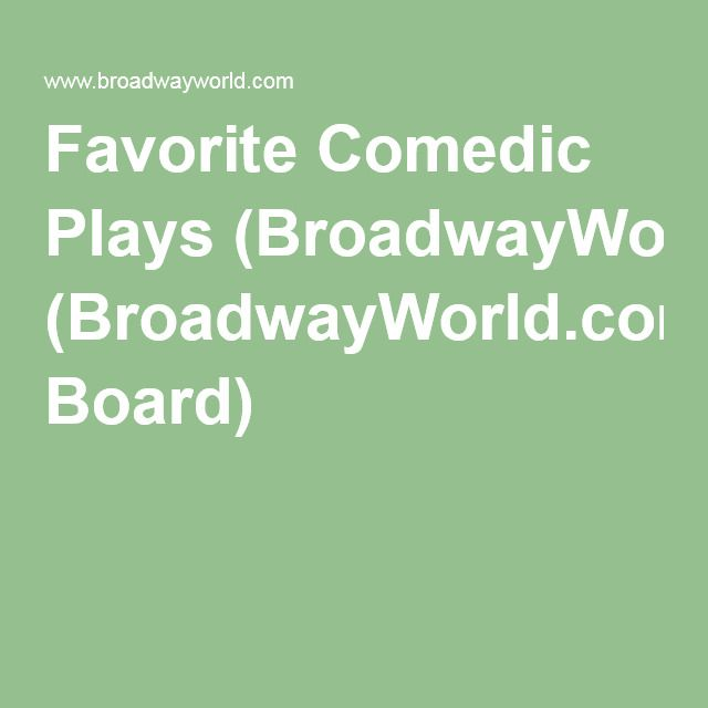 Favorite Comedic Plays (BroadwayWorld.com Board)