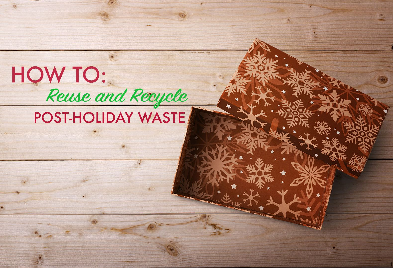 How To Reuse And Recycle Your Post Holiday Waste Recycling Reuse Holiday