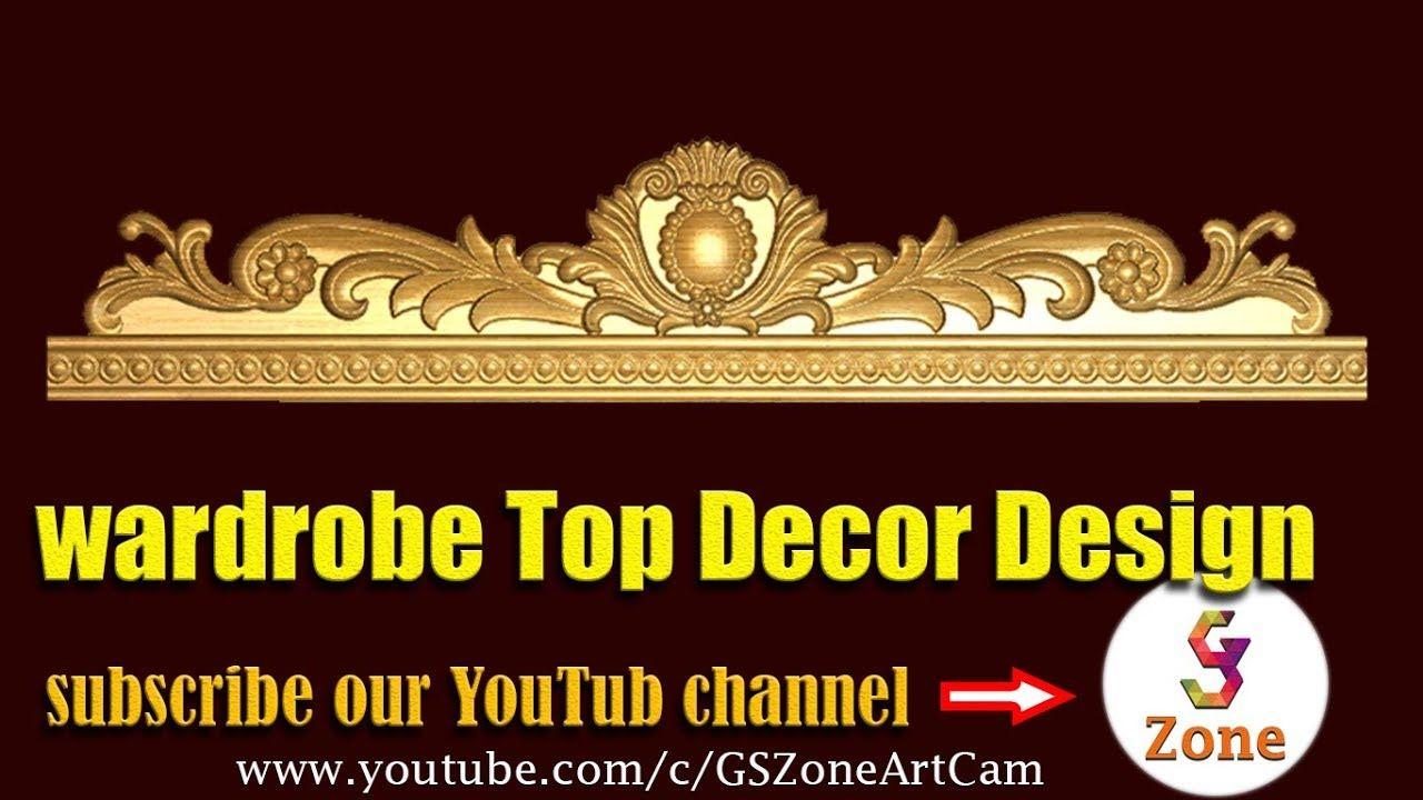 Wardrobe Top Decor ~ Artcam By - GS Zone