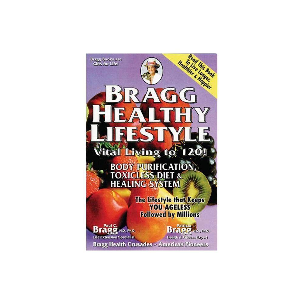 Bragg Healthy Lifestyle by Patricia Bragg & Paul C Bragg