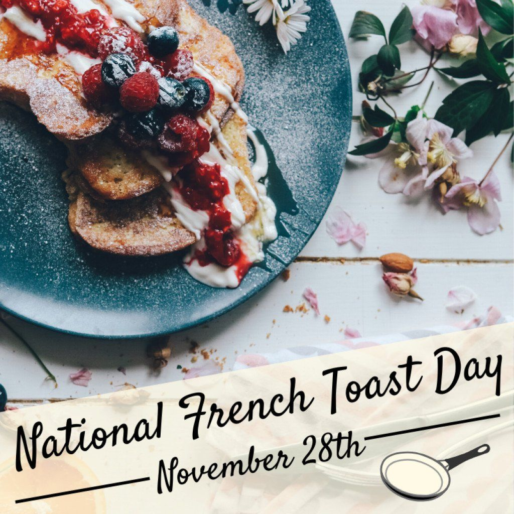 November 28th Is National French Toast Day National