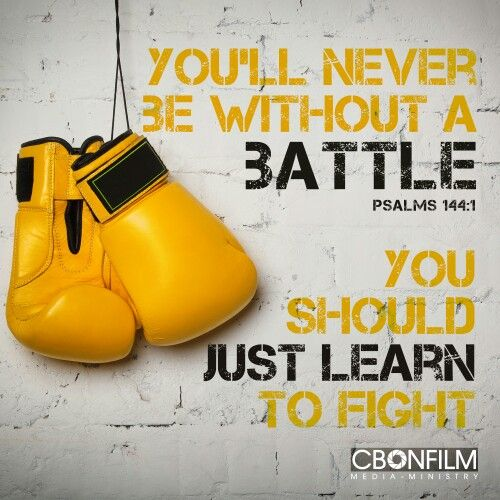 Psalm 144:1 ~ You'll Never Be Without Battle...