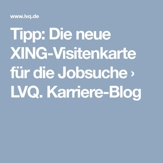 Tipp Die Neue Xing Visitenkarte Für Die Jobsuche Lvq
