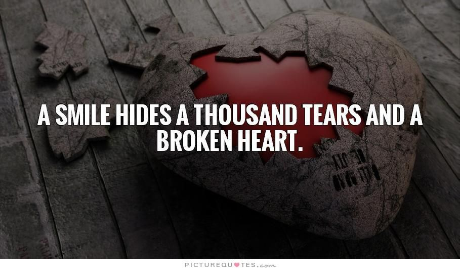 A Smile Hides A Thousand Tears And A Broken Heart Quote 1 Jpg 909 535 Broken Heart Quotes Broken Heart Heart Pictures