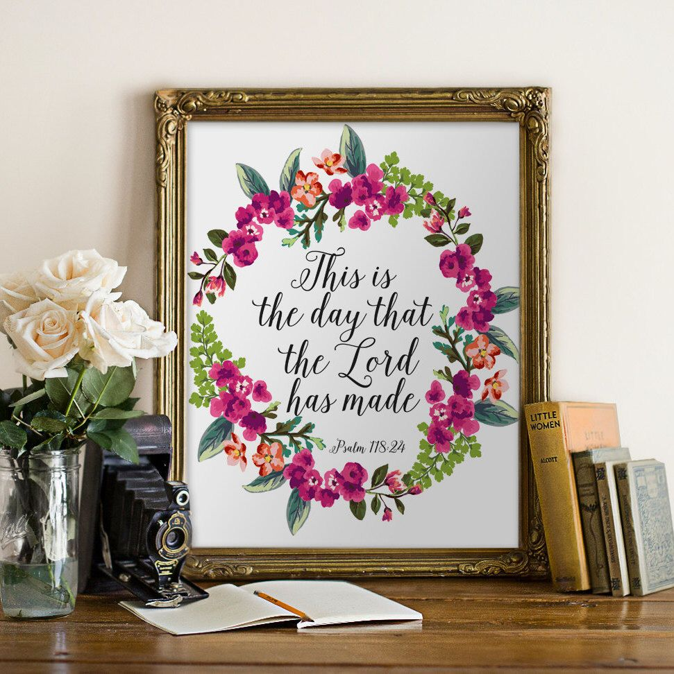 Printable Verses, This is the day that the Lord has made, Psalm 118:24 Print, wall Decoration, Printable Poster, Christian Art, by PrintableVerses on Etsy https://www.etsy.com/listing/224306018/printable-verses-this-is-the-day-that