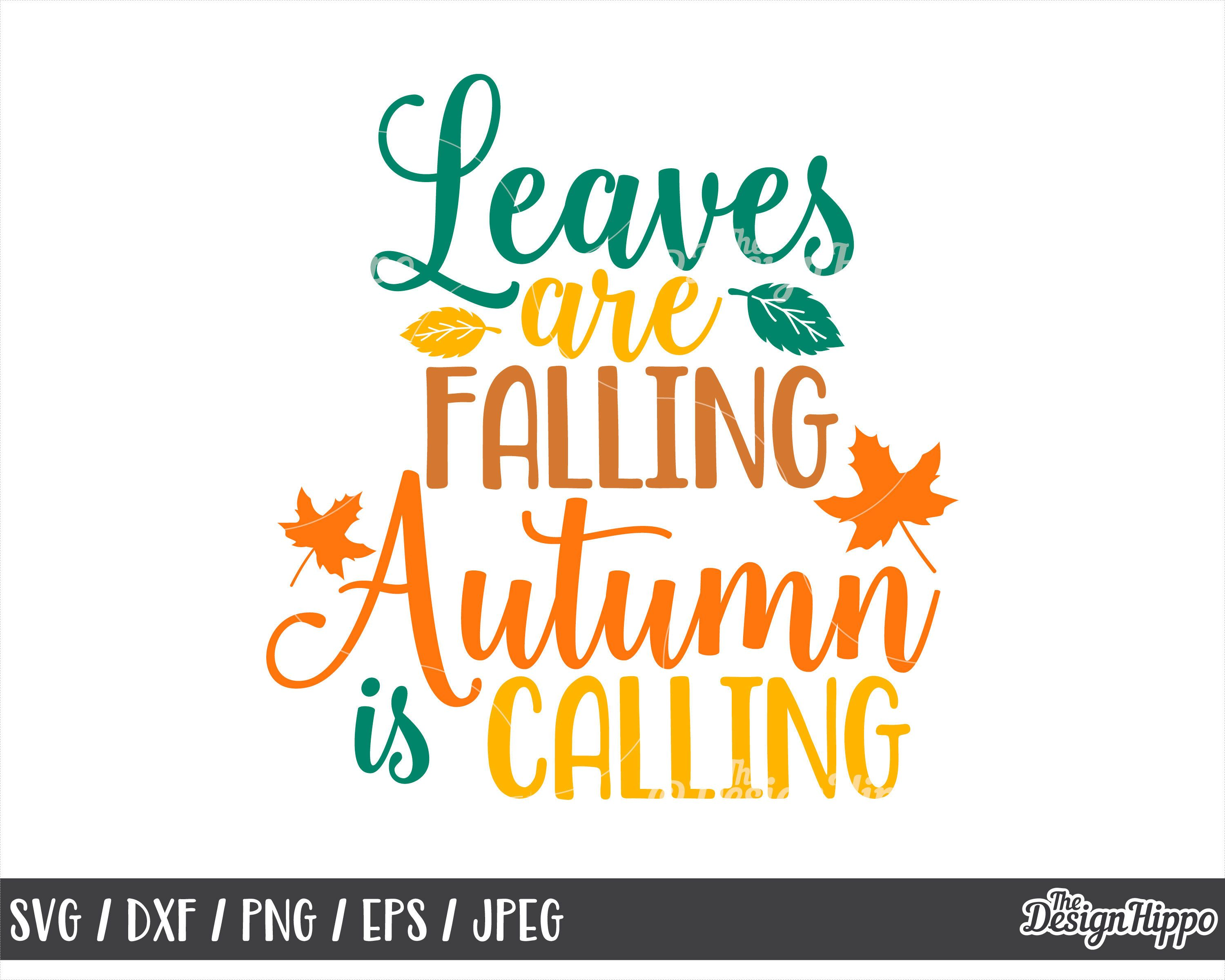 Leaves Are Falling Autumn Is Calling Svg Fall Svg Autumn Etsy In 2020 Autumn Quotes Svg Quotes Svg