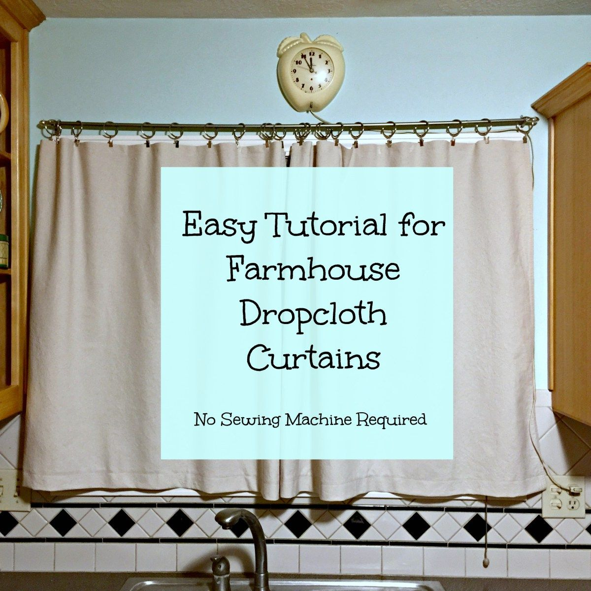 Easy Tutorial For Farmhouse Kitchen Curtains Using Dropcloth Diy