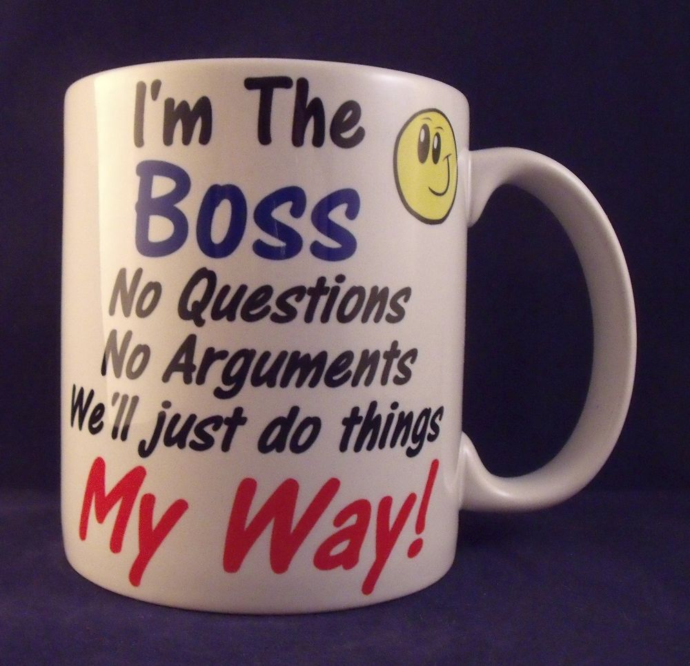 Details about I'm The Boss My Way Funny Novelty Coffee