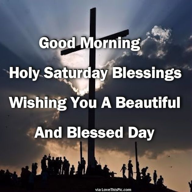 Good morning holy saturday blessings easter pinterest - Holy saturday images and quotes ...