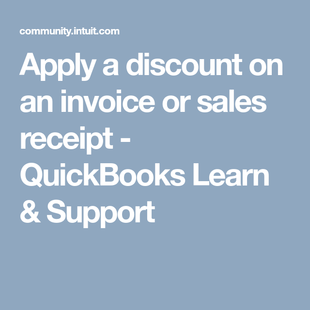 Add A Discount To An Invoice Or Sales Receipt In Quickbooks Online Quickbooks Quickbooks Online Invoicing