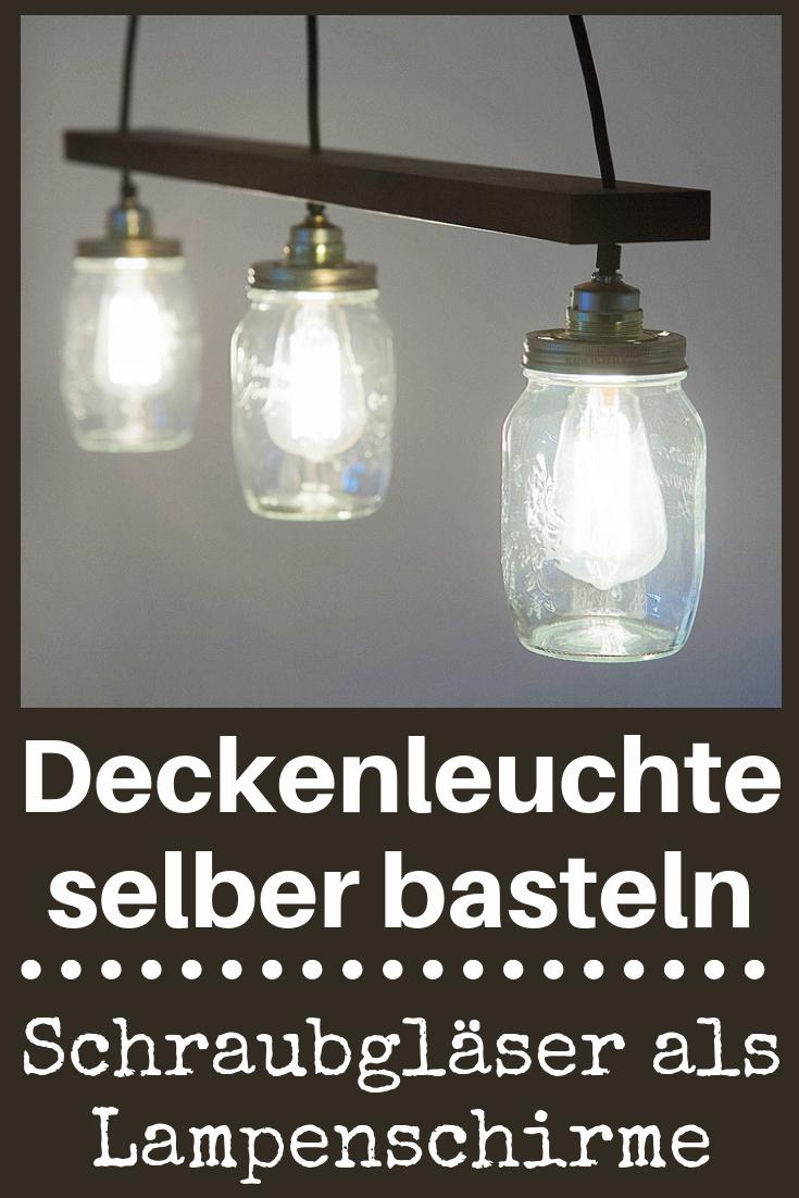 Pendelleuchte Selber Bauen Selbst De Einmachglaslampe Schraubglaser Lampe