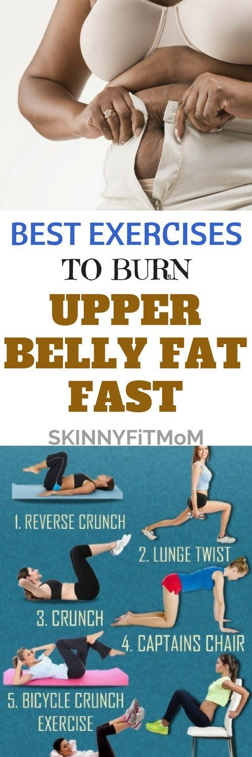 8 Best Exercises To Burn Upper Belly Fat Belly Fat Burner Belly