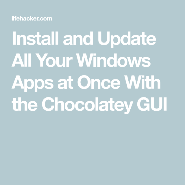 Install and Update All Your Windows Apps at Once With the